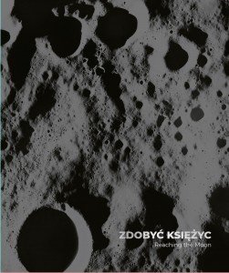 Zdobyć Księżyc. Reaching the Moon