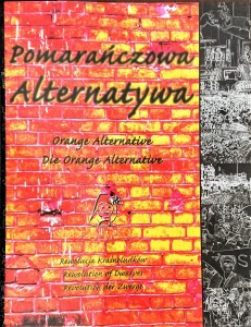 Pomarańczowa Alternatywa. Rewolucja Krasnoludków. Orange Alternative. Revolution of Dwarves. Die Orange Alternative. Revolution der Zwergr