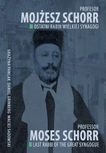 Profesor Mojżesz Schorr. Ostatni rabin Wielkiej Synagogi. Professor Moses Schorr. Last Rabbi of the Great Synagogue